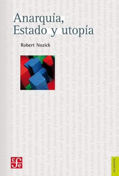 Libro: Anarquía, estado y utopía - Autor: Robert Nozick - Isbn: 9789681626495