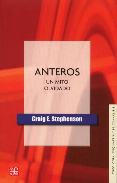 Libro: Anteros. Un mito olvidado - Autor: Craig E. Stephenson - Isbn: 9789583802294