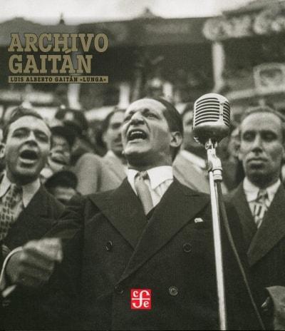 Libro: Archivo gaitán - Autor: Luis Alberto Gaitán Lunga - Isbn: 9789583802461H