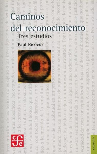 Libro: Caminos del reconocimiento. Tres estudios - Autor: Paul Ricoeur - Isbn: 9789681679989