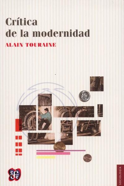 Libro: Crítica de la modernidad - Autor: Alain Touraine - Isbn: 9789681662202