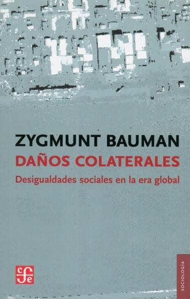Libro: Daños colaterales. Desigualdades sociales en la era global - Autor: Zygmunt Bauman - Isbn: 9786071608154