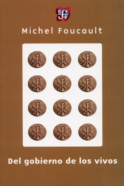 Libro: Del gobierno de los vivos - Autor: Michel Foucault - Isbn: 9789877190526