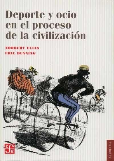 Libro: Deporte y ocio en el proceso de la civilización - Autor: Norbert Elias - Isbn: 9786071618450