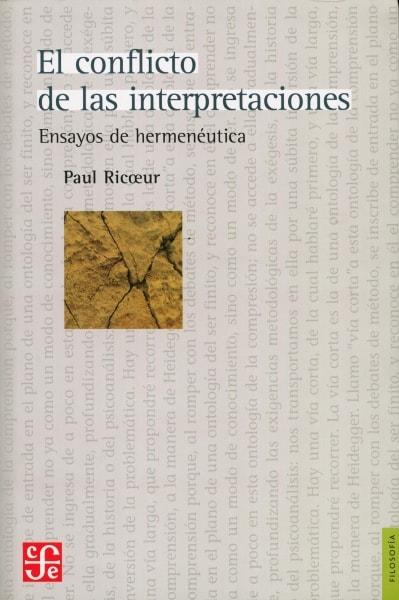 Libro: El conflicto de las interpretaciones. Ensayos de hermenéutica - Autor: Paul Ricoeur - Isbn: 9789877190793
