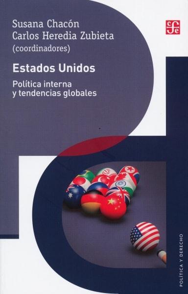 Libro: Estados unidos. Política interna y tendencias globales - Autor: Susana Chacón - Isbn: 9786071654359