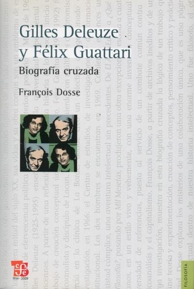 Libro: Gilles deleuze y félix guattari. Biografía cruzada - Autor: Francois Dosse - Isbn: 9789505578252