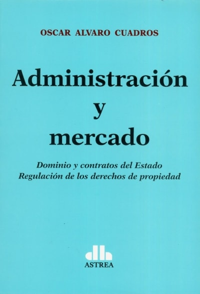 Libro: Administración y mercado - Autor: Oscar Alvaro Cuadros - Isbn: 9789877062328