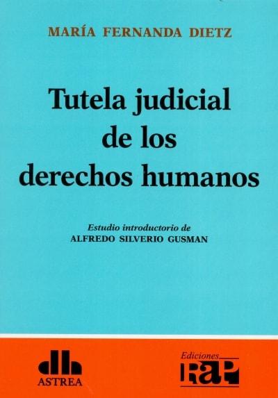 Libro: Tutela judicial de los derechos humanos - Autor: María Fernanda Dietz - Isbn: 9789877062359