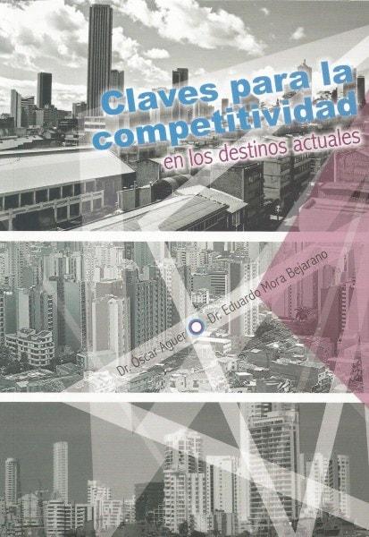 Claves para la competitividad en los destinos actuales - óscar Aguer - 9789588953021