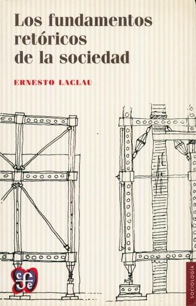 Libro: Los fundamentos retóricos de la sociedad - Autor: Ernesto Laclau - Isbn: 9789877190298