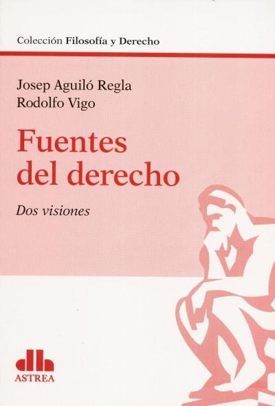 Libro: Fuentes del derecho - Autor: Josep Aguiló Regla - Isbn: 9789877062311