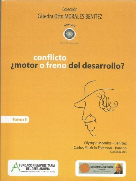 Conflicto ¿motor o freno del desarrollo? - Olympo Morales Benítez - 9789589948316