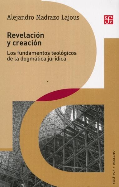 Libro: Revelación y creación - Autor: Alejandro Madrazo Lajous - Isbn: 9789588249087