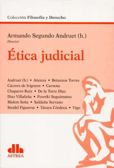 Libro: Ética judicial - Autor: Armando Segundo Andruet - Isbn: 9789877062274