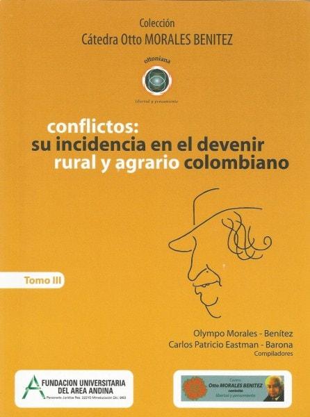Conflictos: su incidencia en el devenir rural y agrario colombiano - Olympo Morales Benítez - 9789588494814