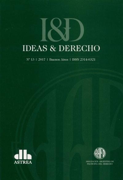 Libro: Revista ideas y derecho No. 13 - 2017 - Autor: Asociación Argentina de Filosofía del Derecho - Isbn: 23140321X