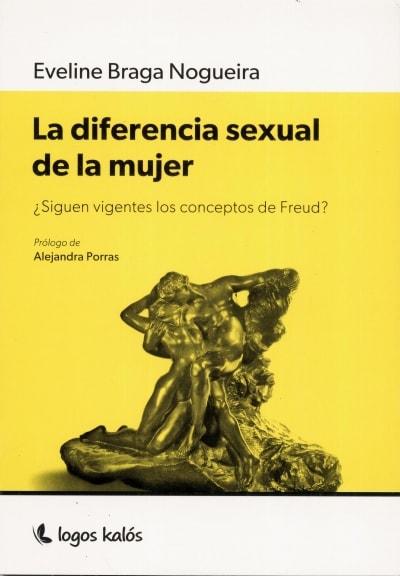 Libro: La diferencia sexual de la mujer - Autor: Eveline Braga Nogueira - Isbn: 9789874661555