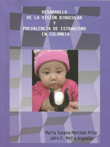 Desarrollo de la visión binocular y prevalencia de estrabismo en colombia - Maria Susana Merchán Price - 9789588494975