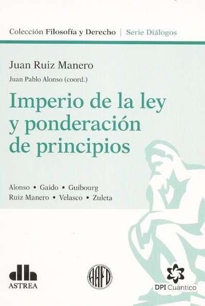 Libro: Imperio de la ley y ponderación de principios - Autor: Juan Ruiz Manero - Isbn: 9789877062489
