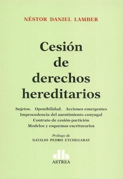 Libro: Cesión de derechos hereditarios - Autor: Néstor Daniel Lamber - Isbn: 9789877062281