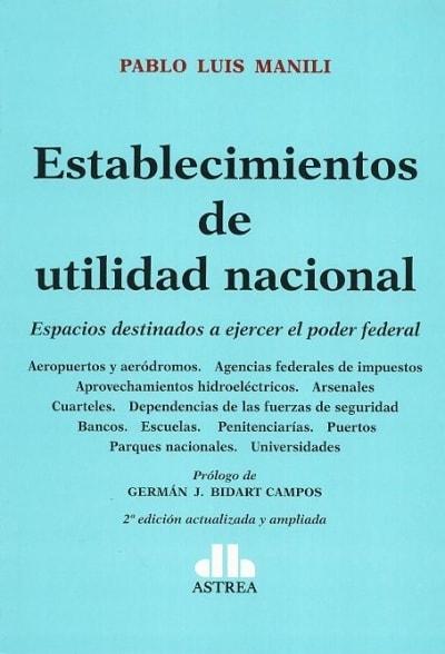 Libro: Establecimientos de utilidad nacional - Autor: Pablo Luis Manili - Isbn: 9789877062076