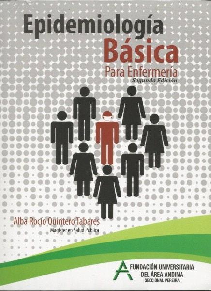 Epidemiología básica para enfermería. 2da. Edición - Alba Rocío Quintero Tabares - 9789589804889