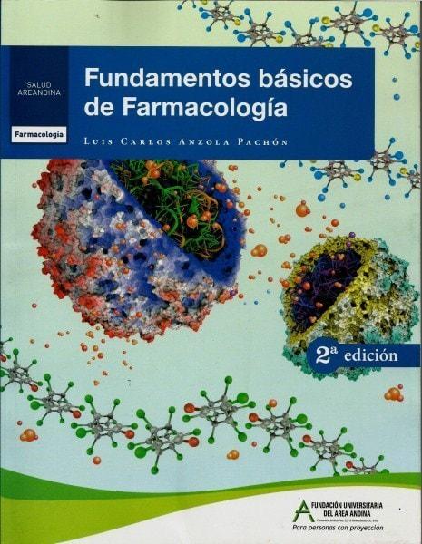 Fundamentos básicos de farmacología - Luis Carlos Anzola Pachón - 9789588494630