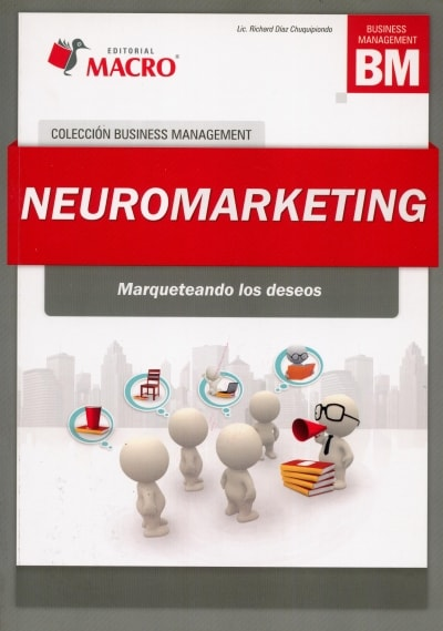 Neuromarketing. Marqueteando los deseos