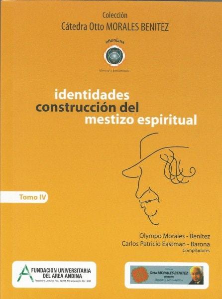 Identidades. Construcción del mestizo espiritual - Olympo Morales Benítez - 9789588494821