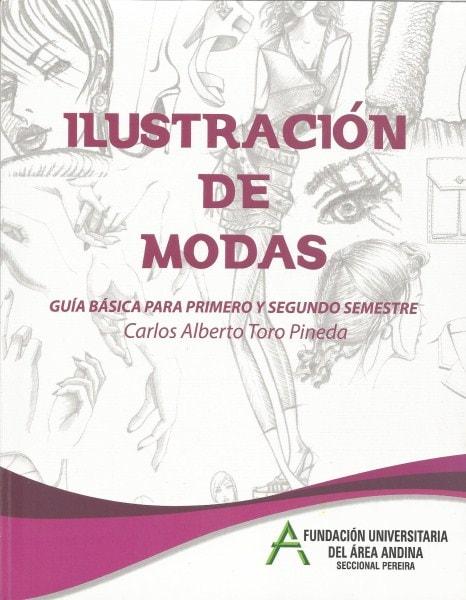 Ilustración de modas. Guía básica para primero y segundo semestre - Carlos Alberto Toro Pineda - 9789589948323