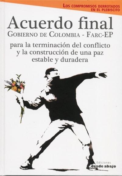 Libro: Acuerdo final gobierno de Colombia - farc - ep para la terminación del conflicto y la construcción de una paz estable y duradera - Autor: Varios - Isbn: 9789588926308