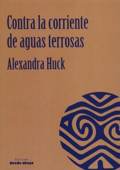 Libro: Contra la corriente de aguas terrosas - Autor: Alexandra Huck - Isbn: 9789588926728
