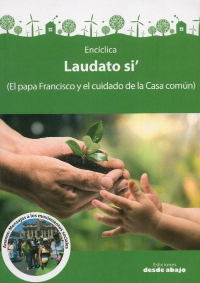 Libro: Encíclica laudati si´ (el papa francisco y el cuidado de la casa común) - Autor: Varios - Isbn: 9789588926537
