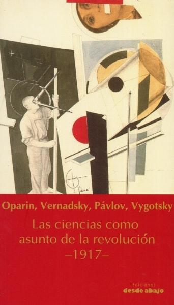 Libro: Las ciencias comno asunto de la revolución - 1917- - Autor: L.s. Vygotski - Isbn: 9789588926780