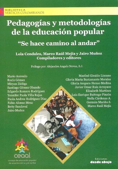 Libro: Pedagogías y metodologías en la educación popular se hace camino al andar - Autor: Varios - Isbn: 9789588926278