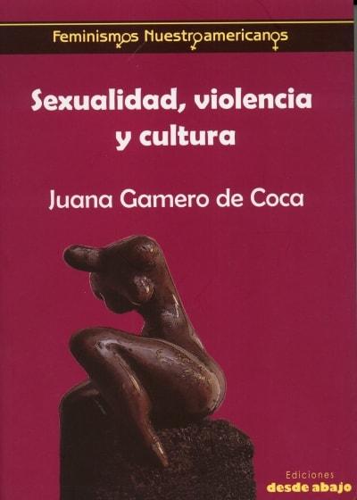Libro: Sexualidad, violencia y cultura - Autor: Juana Gamero de Coca - Isbn: 9789588454825