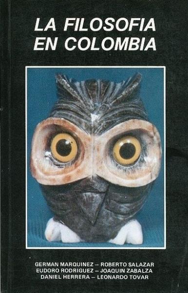 Libro: La filosofía en Colombia - historia de las ideas- - Autor: German Marquinez Argote - Isbn: 9589023029