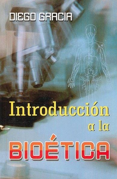 Libro: Introducción a la bioética - Autor: Diego Gracia - Isbn: 9589023584