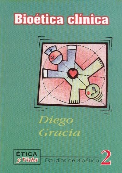 Libro: Bioética clínica. Estudios de bioética 2 - Autor: Diego Gracia - Isbn: 9589482201