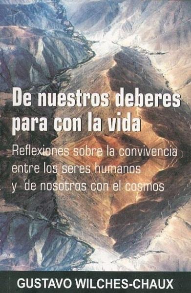 Libro: De nuestros deberes para con la vida - Autor: Gustavo Wilches-chaux - Isbn: 9789589482643