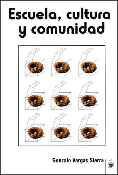 Libro: Escuela, cultura y comunidad - Autor: Gonzalo Vargas Sierra - Isbn: 9589482422