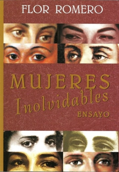 Libro: Mujeres inolvidables. Ensayo - Autor: Flor Romero - Isbn: 9589747760