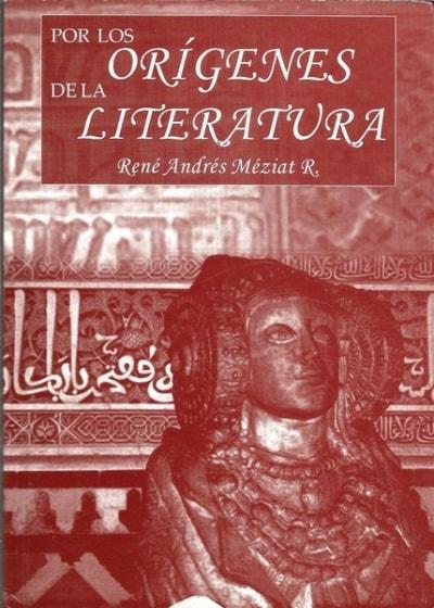 Libro: Por los orígenes de la literatura - Autor: René Andrés Méziat - Isbn: 9589482546