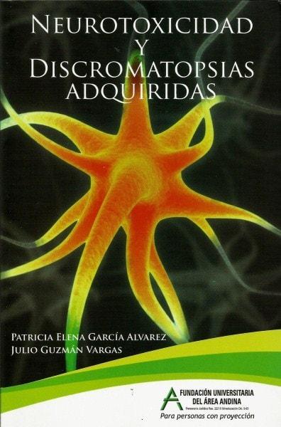 Neurotoxicidad y discromatopsias adquiridas - Patricia Elena García Alvarez - 9789584436603