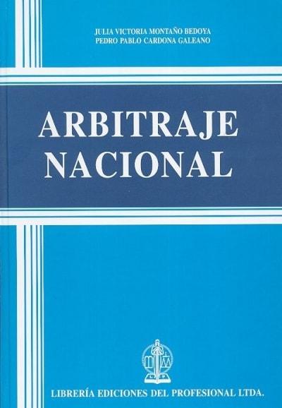 Libro: Arbitraje nacional - Autor: Julia Victoria Montaño Bedoya - Isbn: 9789587072853