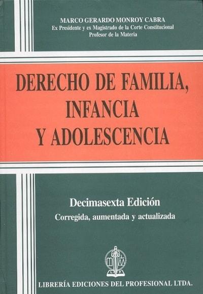 Libro: Derecho de familia, infancia y adolescencia - Autor: Marco Gerardo Monroy Cabra - Isbn: 9789587072945