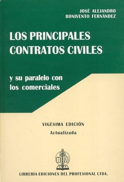 Libro: Los principales contratos civiles y su paralelo con los comerciales - Autor: José Alejandro Bonivento Fernández - Isbn: 9789587072921