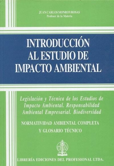 Libro: Introducción al estudio de impacto ambiental - Autor: Juan Carlos Monroy Rosas - Isbn: 9789587072907