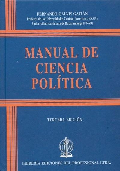 Libro: Manual de ciencia política - Autor: Fernando Galvis Gaitán - Isbn: 9789587073089